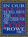 In Our House We Will Serve The Lord And Cheer for The Chicago Cubs Personalized Family Name Christian Print - Perfect Gift, baseball sports wall art - multiple sizes