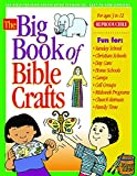 img - for The Big Book of Bible Crafts: 100 Bible-Teaching Crafts Using Economical, Easy-to-Find Supplies! (Big Books) book / textbook / text book