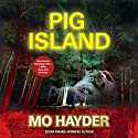 Pig Island Audiobook by Mo Hayder Narrated by Steven Crossley