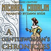 A Gentlewoman's Chronicles: Galvanic Century Audiobook