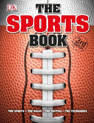 The Sports Book: The Games, the Rules, the Tactics, the Techniques