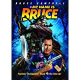 My Name Is Bruce ~ Bruce Campbell