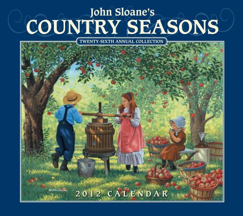 John Sloane's Country Seasons: 2012 Wall Calendar