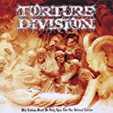 With Endless Wrath We Bring Upon Thee Our Infernal Torture By Torture Division (2012-09-03)