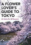 英文版 東京花めぐりガイド - A Flower Lover's Guide to Tokyo