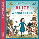 Alice in Wonderland | Emma Chichester Clark,Lewis Carroll