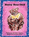 Honey Bear Died
