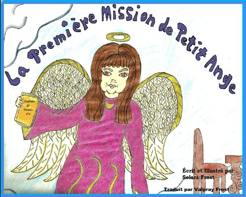 la-premiere-mission-du-petit-ange-le-petit-ange-t-2-french-edition