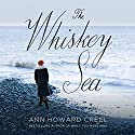 The Whiskey Sea Audiobook by Ann Howard Creel Narrated by Angela Dawe
