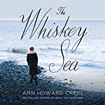 The Whiskey Sea | Ann Howard Creel