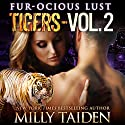 Fur-ocious Lust, Volume Two: Tigers: BBW Paranormal Shape Shifter Romance Audiobook by Milly Taiden Narrated by Lauren Sweet