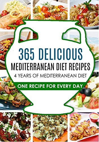 Mediterranean Diet: The Mediterranean Diet: 365 Mediterranean Diet Recipes-Mediterranean Diet Cookbook-Mediterranean Diet Plan - Mediterranean Diet - Mediterranean ... Diet Plan, Mediterranean Diet, Diet Book 1) by Clean Eating, Carl Preston