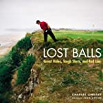 Lost Balls: Great Holes, Tough Shots,...