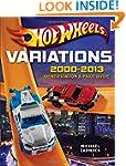 Hot Wheels Variations, 2000-2013: Ide...