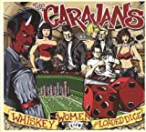 Whiskey, Women and Loaded Dice The Caravans
