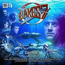 Blake's 7 - 1.3 Drones (       UNABRIDGED) by Marc Platt Narrated by Gareth Thomas, Paul Darrow, Michael Keating, Jan Chappell, Sally Knyvette, Alistair Lock