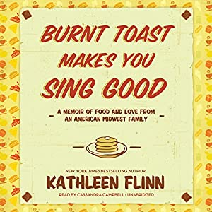 Burnt Toast Makes You Sing Good Audiobook