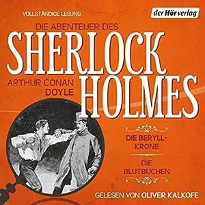 Die Beryll-Krone / Die Blutbuchen (Die Abenteuer des Sherlock Holmes) Hörbuch