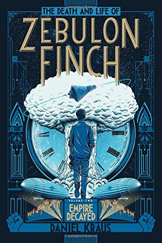 the-death-and-life-of-zebulon-finch-volume-two-empire-decayed