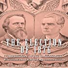 The Election of 1876: The History of the Controversial Election That Ended Reconstruction Hörbuch von  Charles River Editors Gesprochen von: Scott Clem