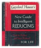 img - for Gayelord Hauser's New Guide to Intelligent Reducing: How to Reduce and Stay Reduced for Life book / textbook / text book