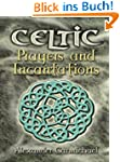 Celtic Prayers and Incantations (Celt...