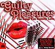 Guilty Pleasures: The Songs You Secretly Love