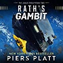 Rath's Gambit: The Janus Group, Book 2 Audiobook by Piers Platt Narrated by James Fouhey