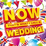 Now That's What I Call A Wedding! Various Artists