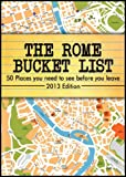 The Rome Bucket List The 50 most interesting attractions in Rome