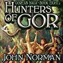 Hunters of Gor: Gorean Saga, Book 8 Audiobook by John Norman Narrated by Ralph Lister