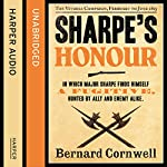 Sharpe's Honour: The Vitoria Campaign, February to June 1813: The Sharpe Series, Book 16 (       UNABRIDGED) by Bernard Cornwell Narrated by Rupert Farley