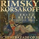 Reiner: Rimsky - Korsakoff - Scheherazade (Digitally Remastered)
