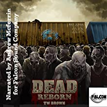 Dead: Reborn, Volume 7 (       UNABRIDGED) by TW Brown Narrated by Andrew McFerrin