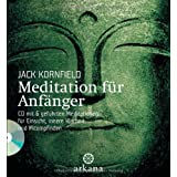 Meditation fr Anfnger: Inklusive einer CD mit sechs gefhrten Meditationen fr Einsicht, innere Klarheit und Mitempfindenvon &#34;Jack Kornfield&#34;