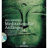 """Meditation f�r Anf�nger: Inklusive einer CD mit sechs gef�hrten Meditationen f�r Einsicht, innere Klarheit und Mitempfindenvon """"Jack Kornfield"""""""