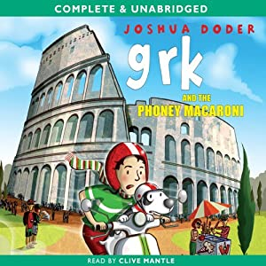 Grk and the Phoney Macaroni: Grk, Book 8 | [Joshua Doder]