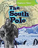 Nancy Dickmann The South Pole (Explorer Tales)