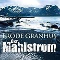 Der Mahlstrom Hörbuch von Frode Granhus Gesprochen von: Achim Buch