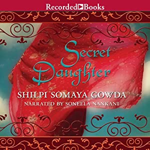 Secret Daughter | [Shilpi Somaya Gowda]