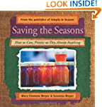 Saving the Seasons: How to Can, Freez...