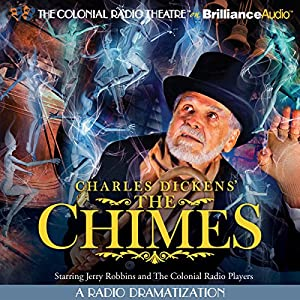 Charles Dickens' The Chimes: A Radio Dramatization | [Charles Dickens]