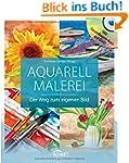 Aquarellmalerei: Der Weg zum eigenen...