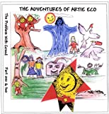 The Adventures of Artie Eco/The Problem With Greed/Part 1 & 2