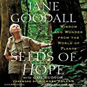 Seeds of Hope: Wisdom and Wonder from the World of Plants | [Jane Goodall, Gail Hudson]
