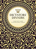 img - for Dictators' Dinners: The Bad Taste Guide to Entertaining Tyrants book / textbook / text book