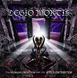 The Human Creation And The Devils by Legio Mortis (2011-04-15)