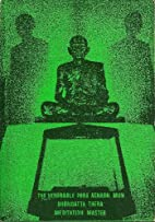 The Venerable Phra Acharn Mun Bhuridatta…