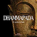 Dhammapada Audiobook by Gautama Buddha Narrated by Joaquin Rodrigo Madrigal
