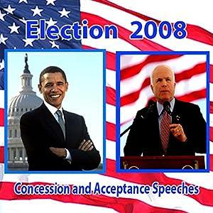 John McCain Concedes, Barack Obama Accepts (11/04/08) Speech